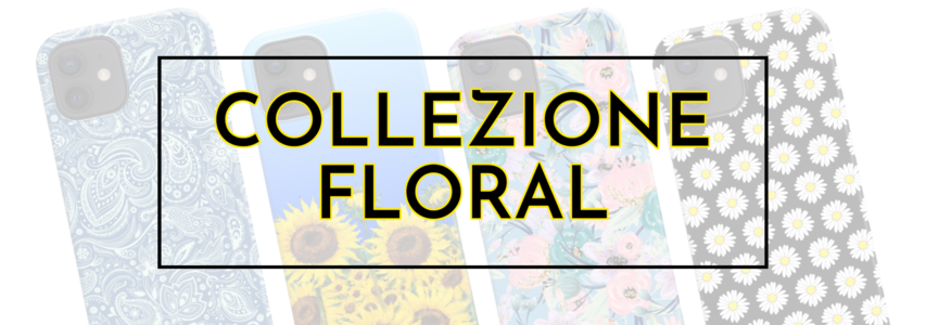 COLLEZIONE FLORAL