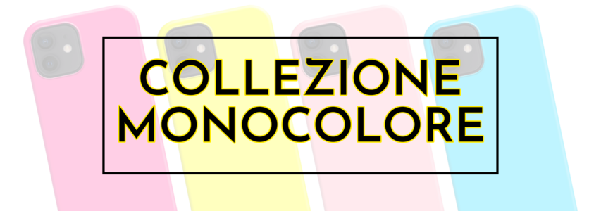 COLLEZIONE MONOCOLORE