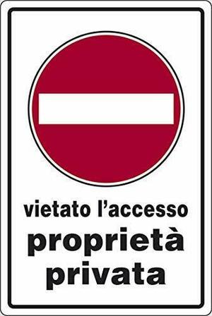 cartello 'vietato l'accesso proprieta' privata'