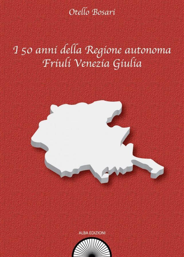 I 50 anni della Regione autonoma Friuli Venezia Giulia