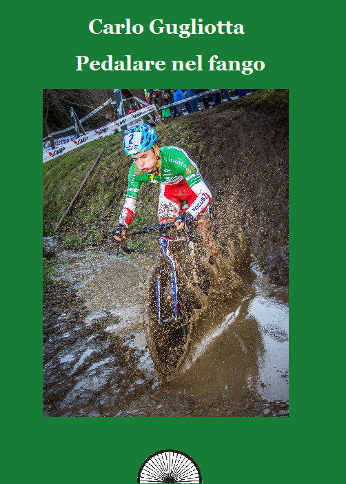 Pedalare nel fango. Il ciclocross raccontato dai protagonisti