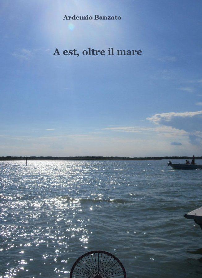 A Est, oltre il mare