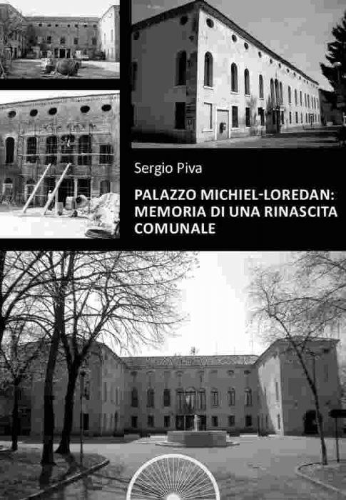 Palazzo Michiel-Loredan. Memoria di una rinascita comunale