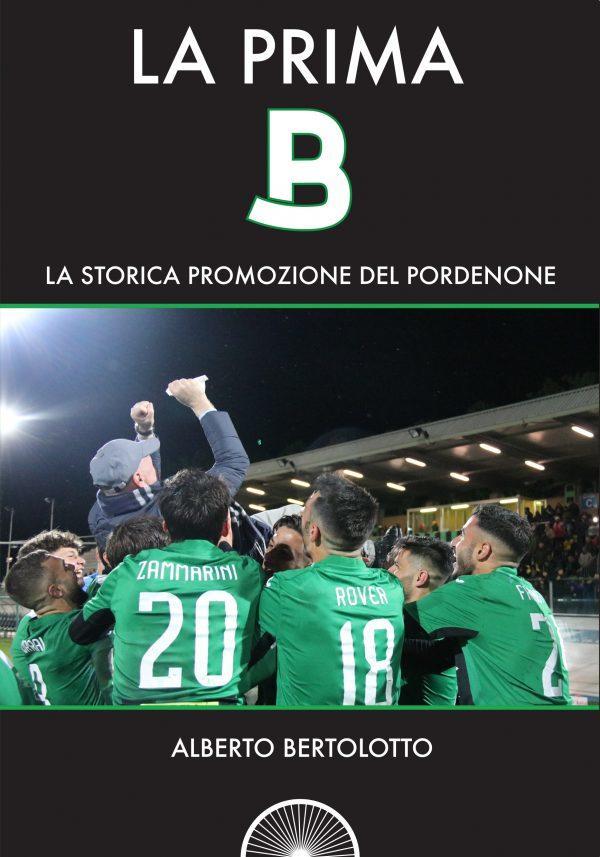 La prima B. La storica promozione del Pordenone