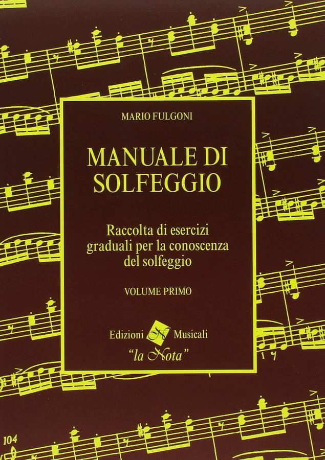 Fulgoni - Manuale Di Solfeggio Volume Primo