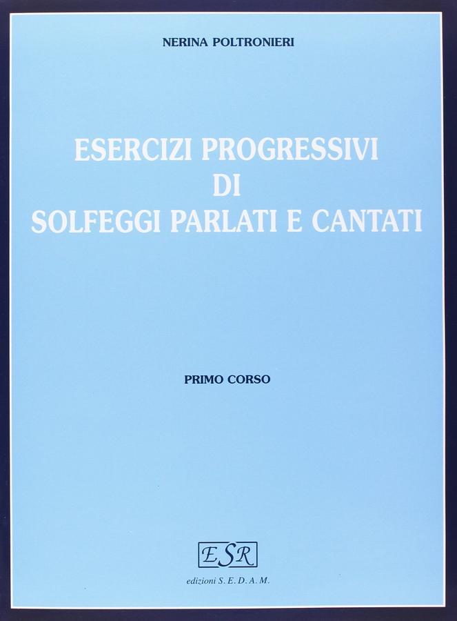 Poltronieri - Esercizi Progressivi Di Solfeggi Vol 1