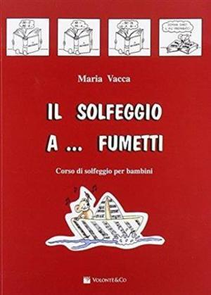 Maria Vacca -  Solfeggio A Fumetti Vol. 1