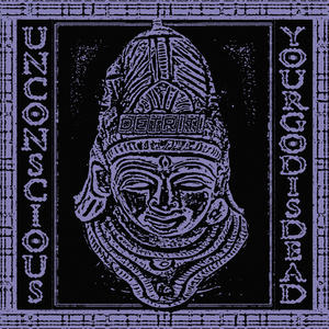 Unconscious - Your God is Dead