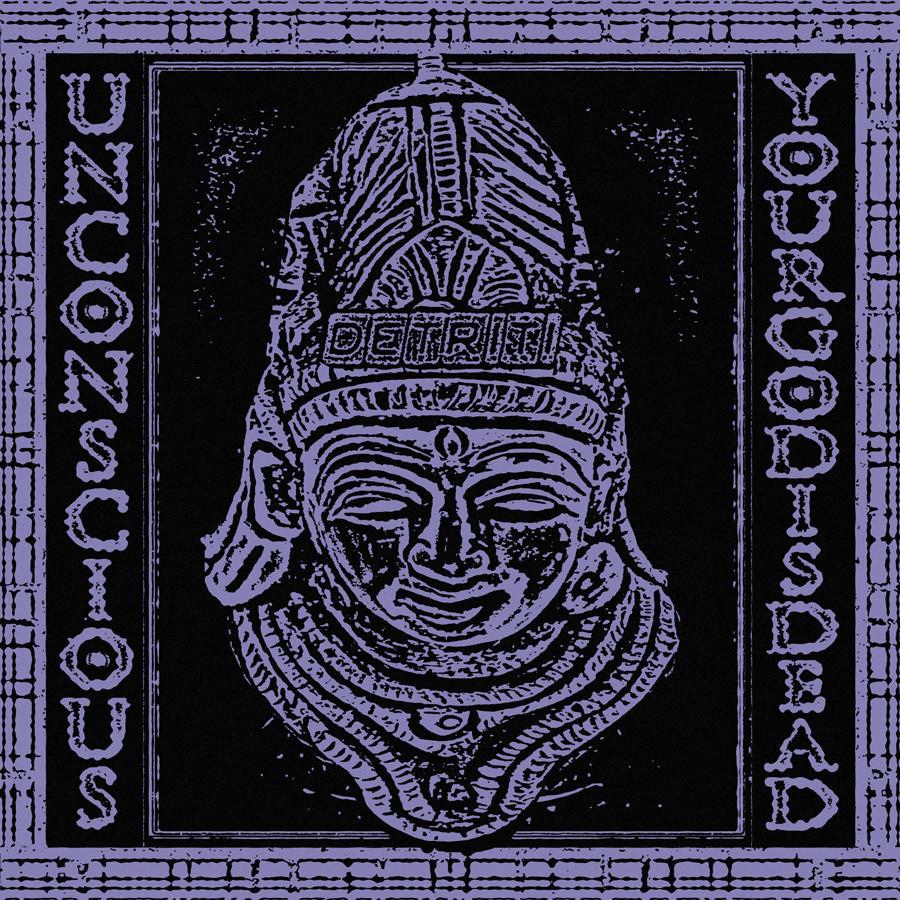 Unconscious - Your God is Dead