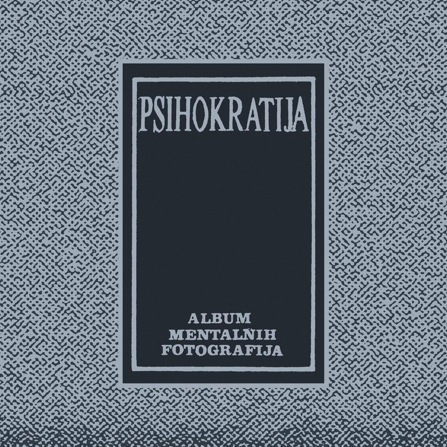 Psihokratija - Album Mentalnih Fotografija