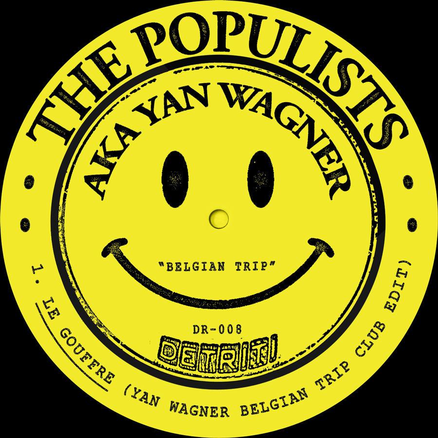 The Populists AKA Yan Wagner - Belgian Trip