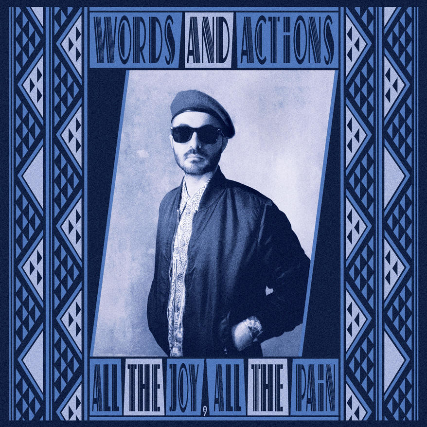 Words and actions - All the joy, all the pain