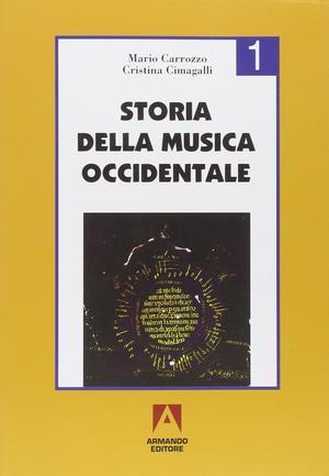 Carrozzo, Cimagalli - Storia Della Musica Occidentale 1