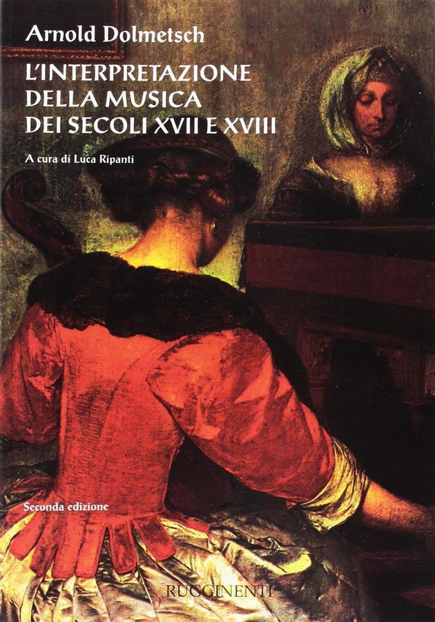 Dolmetsch - L'interpretazione della musica dei secoli XVII e XVIII