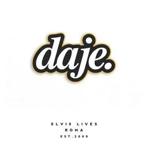 Elvis Lives Toppa - Daje