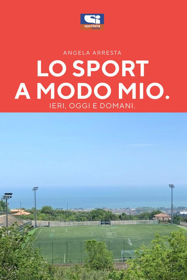 Lo Sport a Modo Mio, Ieri, Oggi, domani.