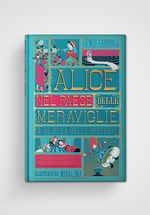 Alice nel paese delle meraviglie & Al di là dello specchio. Edizione illustrata da Minalima.