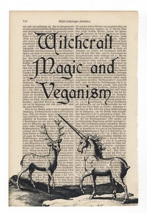 """Art On Words: """"Witchcraft Magic and Veganism"""""""""""