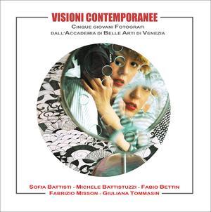 Visioni contemporanee - Catalogo della mostra (Sacile, Ottobre-Novembre 2016)