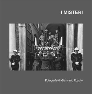 I Misteri, Giancarlo Rupolo - Catalogo della mostra a Imaginario Gallery  (Sacile, Settembre 2015)