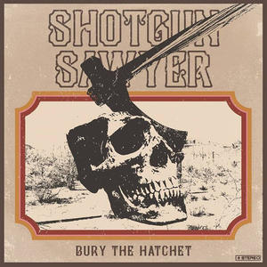 SHOTGUN SAWYER - BURY THE HATCHET LP (Ripple Music)