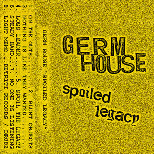 Germ House - Spoiled Legacy