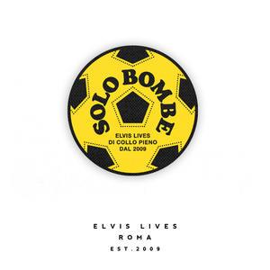 Elvis Lives Toppa - Solo Bombe