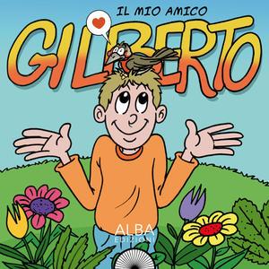 Il mio amico Gilberto