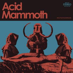 ACID MAMMOTH  - ACID MAMMOTH  LP Ultra Ltd/Ltd/Traditional Black/Digipack