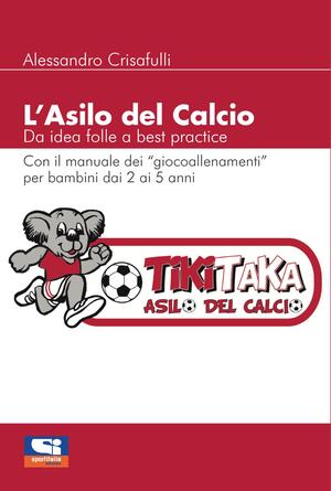 L'Asilo del Calcio - Da idea folle a best practice