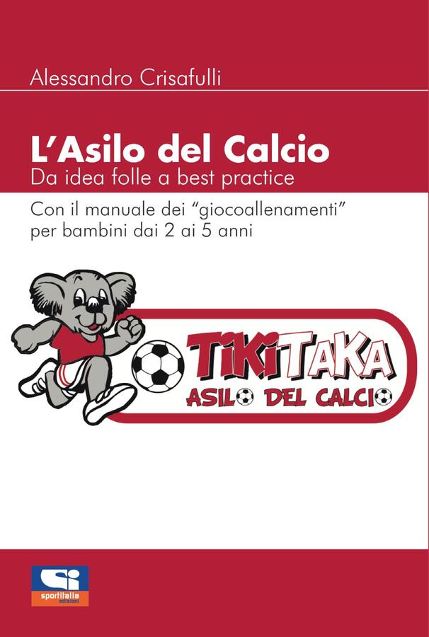 L'Asilo del Calcio - Da idea folle a best practice