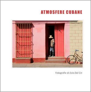 Atmosfere Cubane - Ezio Dal Cin - catalogo