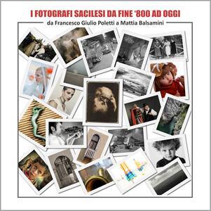 I Fotografi Sacilesi da fine '800 ad oggi, da F.G. Poletti a M. Balsamini -  Catalogo