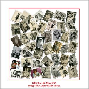 I Bambini di Raccanelli,Omaggio ad un Artista Fotografo Sacilese - Catalogo