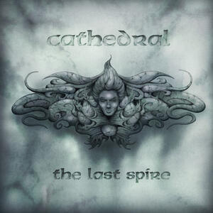 "CATHEDRAL  - ""THE LAST SPIRE""     2LP LIMITED EDITION (Rise Above Records)"