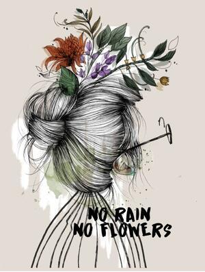SARA PAGLIA, STAMPA FIRMATA: NO RAIN NO FLOWERS