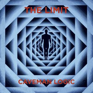 THE LIMIT      - CAVEMAN LOGIC   LP (SPLATTER  /  LP COLORED LIMITED / CD)