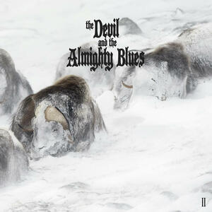 """THE DEVIL AND THE ALMIGHTY BLUES   -  """"