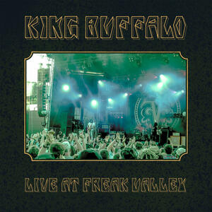 KING BUFFALO - LIVE AT FREAK VALLEY - 2LP SEA BLUE VINYL LTD 500 copies (Stickman Records/Rockfreak Records)