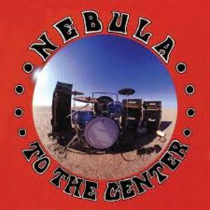 NEBULA - TO THE CENTER  LP