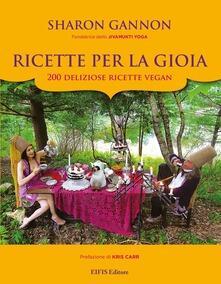 Ricette per la gioia - 200 deliziose ricette vegan