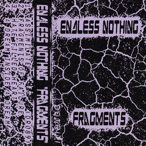 Endless Nothing - Fragments