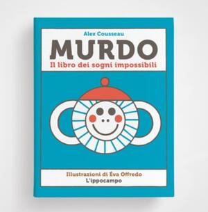 Murdo - Il libro dei sogni impossibili