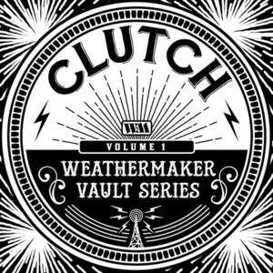 CLUTCH  - THE WEATHER MAKER VAULT SERIES VOL.1 -  LP (Weathermaker Music)