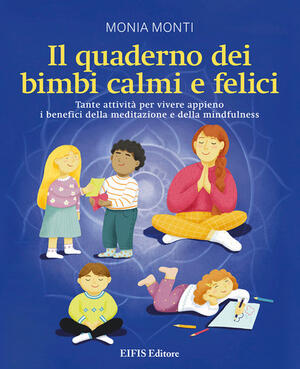 Il quaderno dei bimbi calmi e felici.