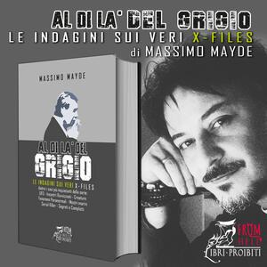 Al di là del Grigio - Le indagini sui veri X-Files, di Massimo Mayde