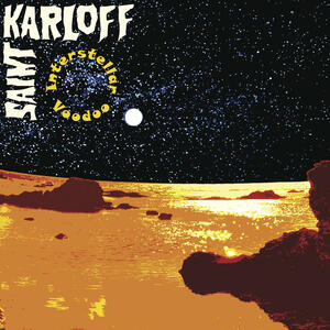 SAINT KARLOFF - INTERSTELLAR VOODOO - Lp  (Majestic Mountain Records)