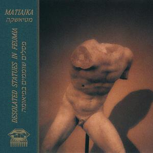 Matiajka - Desolated Statues In Feumia