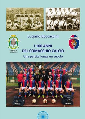 I 100 anni del Comacchio Calcio