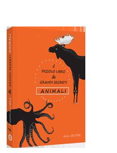 Il piccolo libro dei grandi segreti Animali
